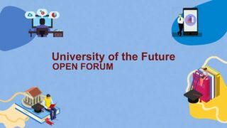 A Forum on Philippine Higher Education of the Future: Open Forum on University of the Future