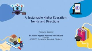A Sustainable Higher Education: Trends and Directions | Dr. Ethel Agnes Pascua-Valenzuela