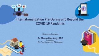 Internationalization Pre, During, and Beyond the COVID-19 Pandemic | Sr. Merceditas Ang, SPC