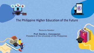 The Philippine Higher Education of the Future | Prof. Danilo L. Concepcion