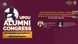 UPOU Alumni Congress - Mission BakuNation: Achieving a Healthy Nation through Vaccines and Acknowledging the Role of the Environment